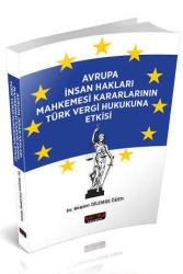Savaş Yayınevi - Savaş Yayınları Avrupa İnsan Hakları Mahkemesi Kararlarının Türk vergi Hukukuna Etkisi