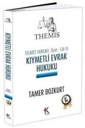 Kuram Kitap - THEMIS Ticaret Hukuku Özet Cilt III - Kıymetli Evrak Hukuku - Tamer Bozkurt Kuram Kitap