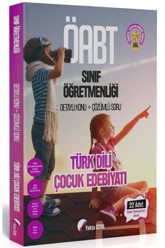 2020 ÖABT Sınıf Öğretmenliği Türk Dili ve Çocuk Edebiyatı Konu Anlatımlı Soru Bankası 22 Deneme İlaveli Yekta Özdil