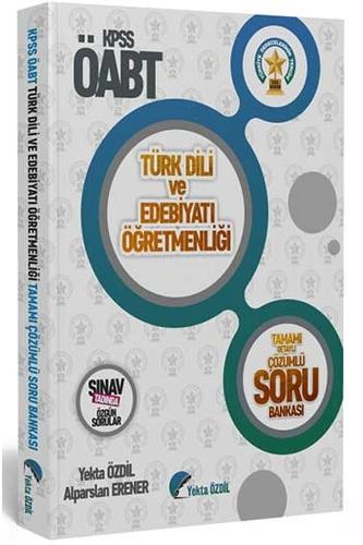 2020 ÖABT Türk Dili ve Edebiyatı Öğretmenliği Tamamı Detaylı Çözümlü Soru Bankası Yekta ÖZDİL