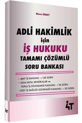 4T Yayınları - 4T Yayınları Adli Hakimlik İçin İş Hukuku Tamamı Çözümlü Soru Bankası