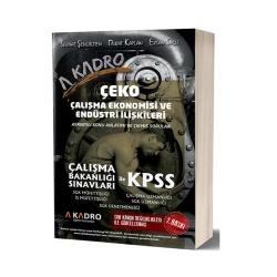 A Kadro Yayınları - A Kadro Yayınları KPSS A Grubu Çalışma Ekonomisi ve Endüstri İlişkileri Konu Anlatımı ve Çıkmış Sorular Serhat Şendilmen