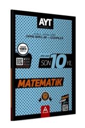A Yayınları - A Yayınları AYT Matematik Son 10 Yıl Konularına Göre Çıkmış Sorular ve Çözümleri