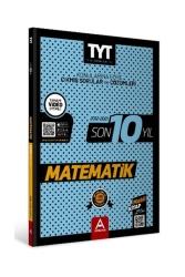 A Yayınları - A Yayınları TYT Matematik Son 10 Yıl Konularına Göre Çıkmış Sorular ve Çözümleri