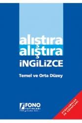 Fono Yayınları - Alıştıra Alıştıra İngilizce Temel ve Orta Düzey Fono Yayınları