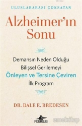 Pegasus Yayınları - Alzheimer'ın Sonu; Demansın Neden Olduğu Bilişsel Gerilemeyi Önleyen ve Tersine Çeviren İlk Program Pegasus Yayınları