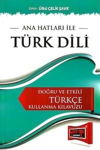 Ana Hatları İle Türk Dili - Doğru ve Etkili Türkçe Kullanma Kılavuzu