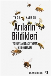 Metis Yayınları - Arıların Bildikleri ve Dünyamızdaki Yaşam İçin Önemleri Metis Yayınları