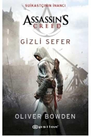 Epsilon Yayınevi - Assassin's Creed Suikastçının İnancı Gizli Sefer Epsilon Yayınları
