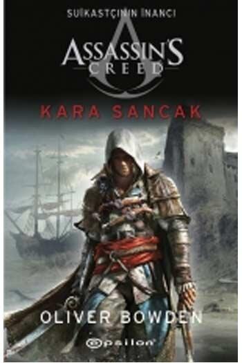 Epsilon Yayınevi - Assassin's Creed Suikastçının İnancı Kara Sancak Epsilon Yayınları