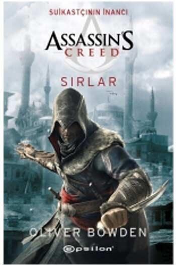 Epsilon Yayınevi - Assassin's Creed Suikastçının İnancı Sırlar Epsilon Yayınları