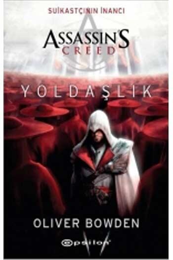Epsilon Yayınevi - Assassin's Creed Suikastçının İnancı Yoldaşlık Epsilon Yayınları
