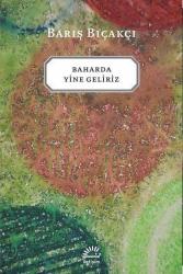 İletişim Yayınları - Baharda Yine Geliriz İletişim Yayınları