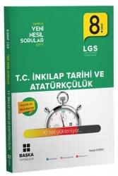 Başka Yayınları - Başka Yayınları 8. Sınıf T.C. İnkılap Tarihi ve Atatürkçülük Yeni Nesil Soru Bankası