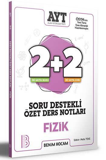 Benim Hocam Yayıncılık - Benim Hocam Yayınları 2021 AYT Fizik 2+2 Soru Destekli Özet Ders Notları