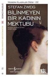 İş Bankası Kültür Yayınları - Bilinmeyen Bir Kadının Mektubu İş Bankası Kültür Yayınları