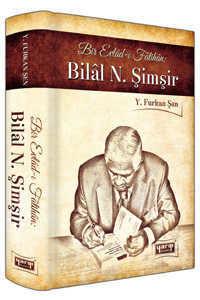 Bir Evladı-ı Fatihan: Bilal N. Şimşir (Ciltli) Yargı Yayınevi