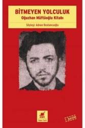 Ayrıntı Yayınları - Bitmeyen Yolculuk Oğuzhan Müftüoğlu Kitabı Ayrıntı Yayınları