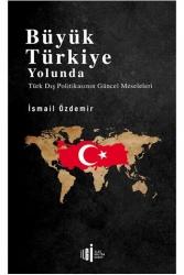 İlgi Kültür Sanat Yayıncılık - Büyük Türkiye Yolunda İlgi Kültür Sanat Yayıncılık