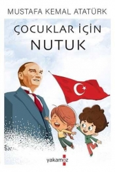 Yakamoz Yayınevi - Çocuklar İçin Nutuk Yakamoz Yayınları