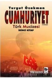Bilgi Yayınevi - Cumhuriyet Türk Mucizesi 2.Kitap Bilgi Yayınevi