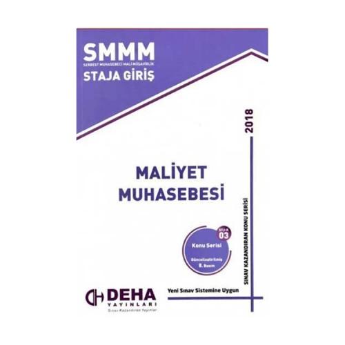 Deha Yayınları 2018 SMMM Staja Giriş Maliyet Muhasebesi Konu Anlatımlı