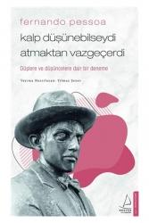 Destek Yayınları - Destek Yayınları Fernando Pessoa Kalp Düşünebilseydi Atmaktan Vazgeçerdi