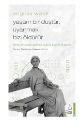 Destek Yayınları - Destek Yayınları Virginia Woolf Yaşam Bir Düştür, Uyanmak Bizi Öldürür