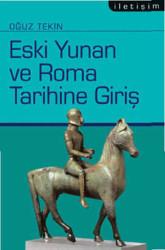 İletişim Yayınları - Eski Yunan ve Roma Tarihine Giriş İletişim Yayınları