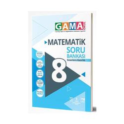 Gama Yayınları - Gama Okul Yayınları 8. Sınıf Matematik Soru Bankası