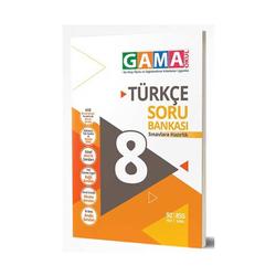 Gama Yayınları - Gama Okul Yayınları 8. Sınıf Türkçe Soru Bankası