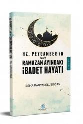 Asalet Yayınları - Hz. Peygamber (s.a.v)'in Ramazan Ayındaki İbadet Hayatı Asalet Yayınları