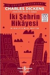İş Bankası Kültür Yayınları - İki Şehrin Hikayesi Kısaltılmış Metin İş Bankası Kültür Yayınları