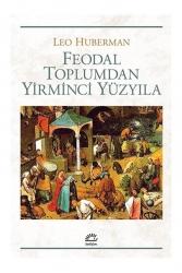 İletişim Yayınları - İletişim Yayınevi Feodal Toplumdan Yirminci Yüzyıla