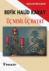 İnkılap Kitabevi - İnkılap Kitabevi Üç Nesil Üç Hayat Gençler İçin Türk Klasikleri
