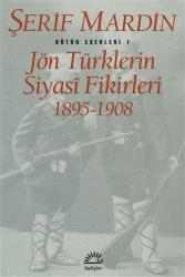 İletişim Yayınları - Jön Türklerin Siyasi Fikirleri 1895-1908 İletişim Yayınları