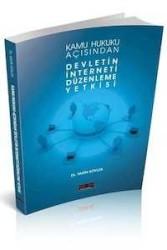 Savaş Yayınevi - Kamu Hukuku Açısından Devletin İnterneti Düzenleme Yetkisi Savaş Yayınları 2015