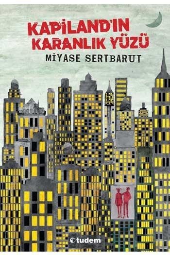 Tudem Yayınları - Kapiland'ın Karanlık Yüzü Tudem Yayınları