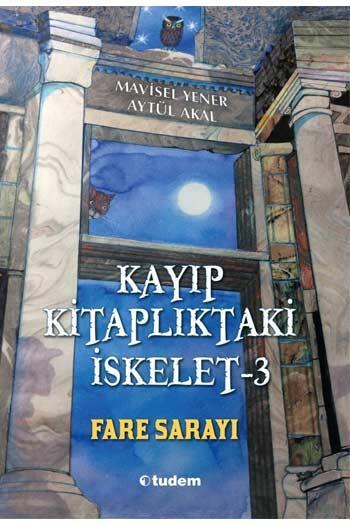 Tudem Yayınları - Kayıp Kitaplıktaki İskelet 3 Fare Sarayı Tudem Yayınları