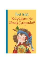 Kırmızı Kedi Yayınları - Kırmızı Kedi Çocuk Küçükken Ne Olmak İstiyordu