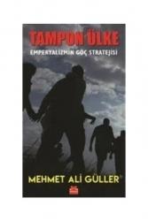 Kırmızı Kedi Yayınları - Kırmızı Kedi Yayınevi Tampon Ülke - Emperyalizmin Göç Stratejisi