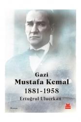 Kırmızı Kedi Yayınları - Kırmızı Kedi Yayınları Gazi Mustafa Kemal 1881-1958