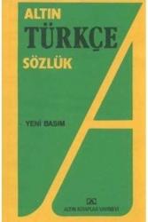 Altın Kitaplar Yayınevi - Lise Türkçe Altın Sözlük Altın Kitaplar
