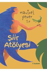 Tudem Yayınları - Mavisel Yener İle Şiir Atölyesi - Tudem Yayınları