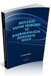 Savaş Yayınevi - Mevzuat Yapım Hukuku ve Başbakanlığın Hukuksal Rolü Savaş Yayınları