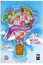 Bilgi Yayınevi - Mucize Kasabası 2 Uçan Kitaplık Bilgi Yayınevi