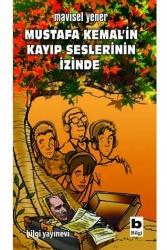 Bilgi Yayınevi - Mustafa Kemal'in Kayıp Seslerinin İzinde Bilgi Yayınevi