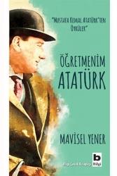 Bilgi Yayınevi - Öğretmenim Atatürk Bilgi Yayınevi