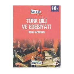 Okyanus Yayınları - Okyanus Yayınları 10. Sınıf Türk Dili ve Edebiyatı Özel Ders Konseptli Konu Anlatımı