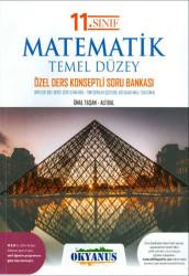Okyanus Yayınları - Okyanus Yayınları 11. Sınıf Matematik Temel Düzey Özel Ders Konseptli Soru Bankası